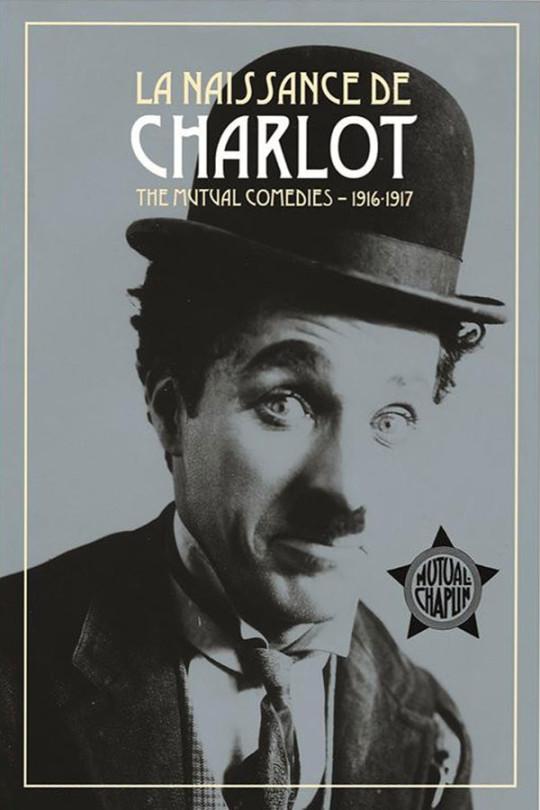 Naissance de Charlot - The Mutual Comedies 1916 1917 - L'intégrale